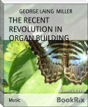 THE RECENT REVOLUTION IN ORGAN BUILDING