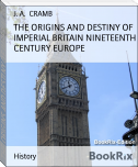 THE ORIGINS AND DESTINY OF IMPERIAL BRITAIN NINETEENTH CENTURY EUROPE