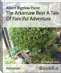 The Arkansaw Bear A Tale Of Fanciful Adventure