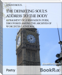 THE DEPARTING SOUL'S ADDRESS TO THE BODY