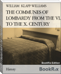 THE COMMUNES OF LOMBARDY FROM THE VI. TO THE X. CENTURY