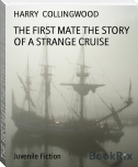 THE FIRST MATE THE STORY OF A STRANGE CRUISE