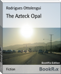 The Azteck Opal