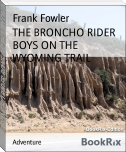 THE BRONCHO RIDER BOYS ON THE WYOMING TRAIL