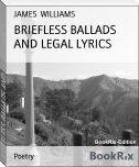 BRIEFLESS BALLADS AND LEGAL LYRICS