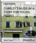 CHARLEY'S MUSEUM A STORY FOR YOUNG PEOPLE