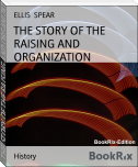 THE STORY OF THE RAISING AND ORGANIZATION