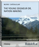 THE YOUNG SEIGNEUR OR, NATION-MAKING