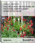 THE CIRCUS BOYS ON THE PLAINS OR THE YOUNG ADVANCE AGENTS AHEAD OF THE SHOW
