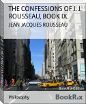 THE CONFESSIONS OF J. J. ROUSSEAU, BOOK IX.