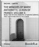 THE MEMOIRS OF MARIE ANTOINETTE, QUEEN OF FRANCE, VOLUME 6