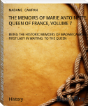 THE MEMOIRS OF MARIE ANTOINETTE, QUEEN OF FRANCE, VOLUME 7