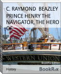 PRINCE HENRY THE NAVIGATOR, THE HERO OF