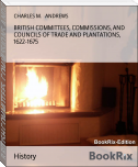 BRITISH COMMITTEES, COMMISSIONS, AND COUNCILS OF TRADE AND PLANTATIONS, 1622-1675