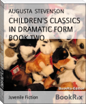 CHILDREN'S CLASSICS IN DRAMATIC FORM BOOK TWO