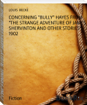 "CONCERNING ""BULLY"" HAYES FROM ""THE STRANGE ADVENTURE OF JAMES SHERVINTON AND OTHER STORIES"" - 1902"