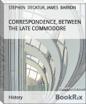 CORRESPONDENCE, BETWEEN THE LATE COMMODORE