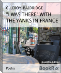 """I WAS THERE"" WITH THE YANKS IN FRANCE"