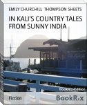 IN KALI'S COUNTRY TALES FROM SUNNY INDIA