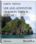 LIFE AND ADVENTURE OF BARON TRENCK - VOLUME 2