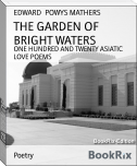 THE GARDEN OF BRIGHT WATERS