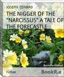 "THE NIGGER OF THE ""NARCISSUS"" A TALE OF THE FORECASTLE"
