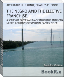 THE NEGRO AND THE ELECTIVE FRANCHISE.