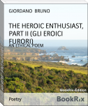 THE HEROIC ENTHUSIAST, PART II (GLI EROICI FURORI)