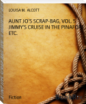 AUNT JO'S SCRAP-BAG, VOL. 5 JIMMY'S CRUISE IN THE PINAFORE, ETC.