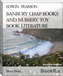 BANBURY CHAP BOOKS AND NURSERY TOY BOOK LITERATURE