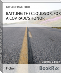 BATTLING THE CLOUDS OR, FOR A COMRADE'S HONOR
