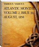 ATLANTIC MONTHLY, VOLUME 2, ISSUE 10, AUGUST, 1858