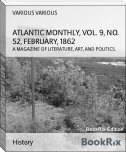ATLANTIC MONTHLY, VOL. 9, NO. 52, FEBRUARY, 1862