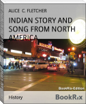 INDIAN STORY AND SONG FROM NORTH AMERICA