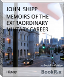 MEMOIRS OF THE EXTRAORDINARY MILITARY CAREER
