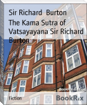 The Kama Sutra of Vatsayayana Sir Richard Burton
