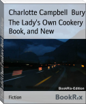 The Lady's Own Cookery Book, and New
