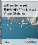 The Land of The Blessed Virgin; Sketches