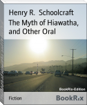 The Myth of Hiawatha, and Other Oral