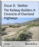 The Railway Builders A Chronicle of Overland Highways