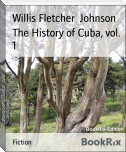 The History of Cuba, vol. 1