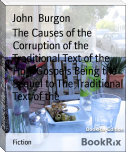The Causes of the Corruption of the Traditional Text of the Holy Gospels Being the Sequel to The Traditional Text of the