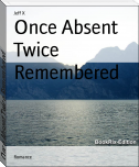 Once Absent Twice Remembered