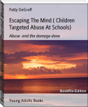 Escaping The Mind ( Children Targeted Abuse At Schools)