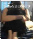 Bullied: SHUNNED
