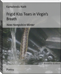 Frigid Kiss Tears in Virgin's Breath