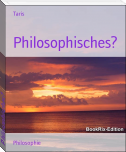 Philosophisches?