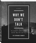 Why We Don't Talk