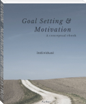GOAL SETTING AND MOTIVATION  - INDIVIDUAL