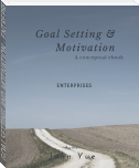 GOAL SETTING AND MOTIVATION - ENTREPRENEURS